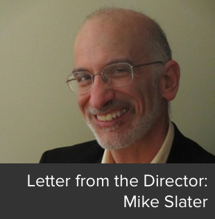 Letter from the Director: Mike Slater