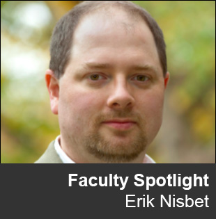 Faculty Spotlight Erik Nisbet