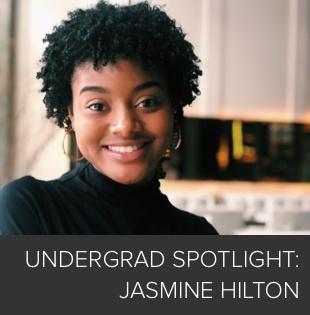 Undergrad Spotlight: Jasmine Hilton