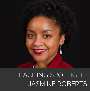 Teaching Spotlight: Jasmine Roberts