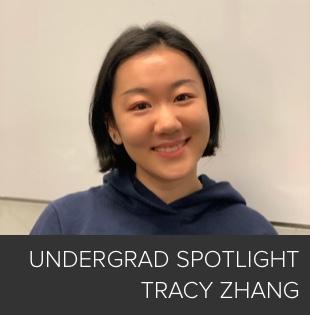 Undergrad Spotlight: Tracy Zhang